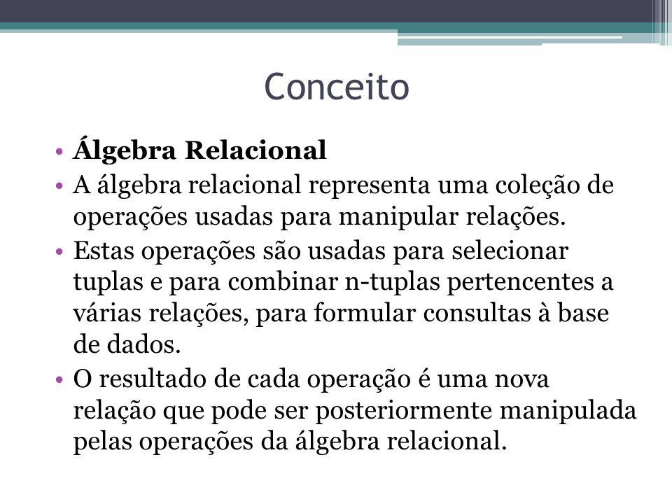 Conceito Álgebra Relacional