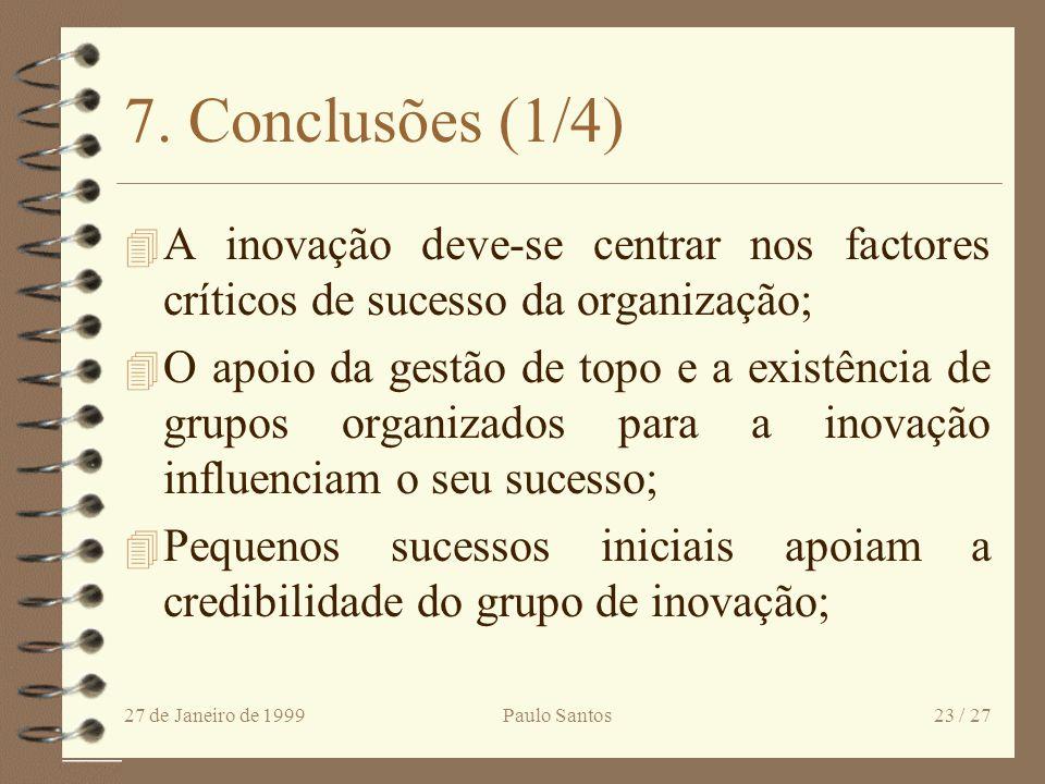 7. Conclusões (1/4) A inovação deve-se centrar nos factores críticos de sucesso da organização;