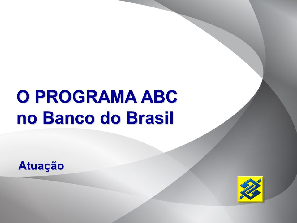O PROGRAMA ABC no Banco do Brasil