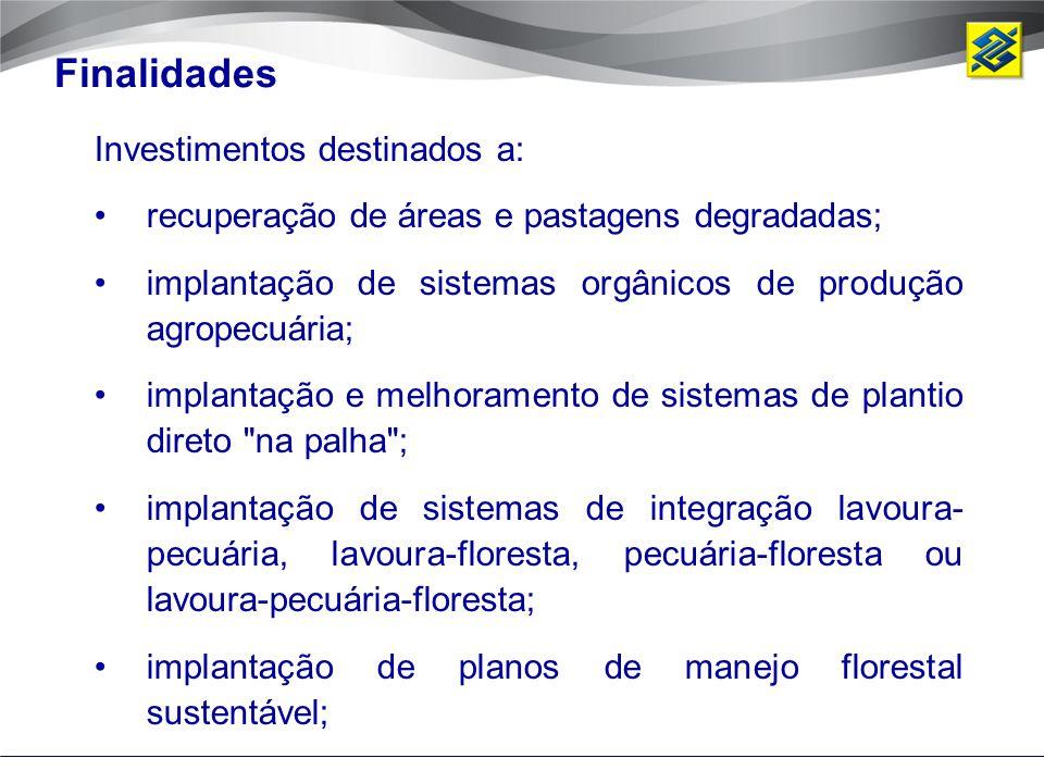Finalidades Investimentos destinados a: