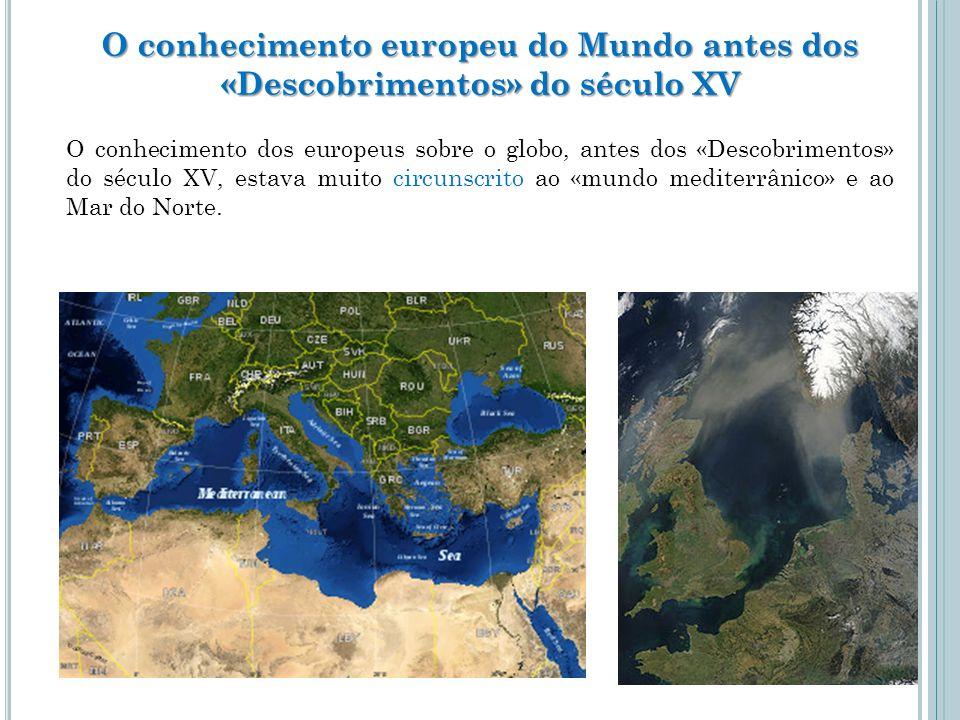 O conhecimento europeu do Mundo antes dos «Descobrimentos» do século XV