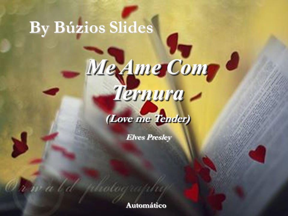 Me Ame Com Ternura By Búzios Slides (Love me Tender) Elves Presley