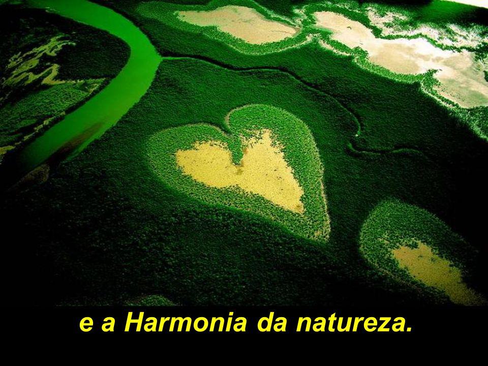 e a Harmonia da natureza.