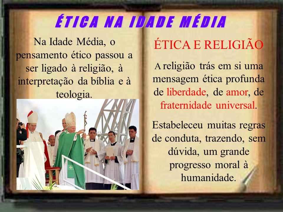 É T I C A N A I D A D E M É D I A ÉTICA E RELIGIÃO
