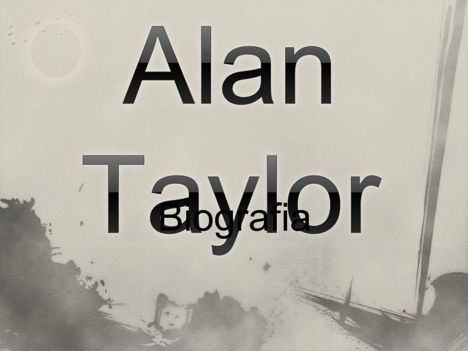 Alan Taylor Biografia