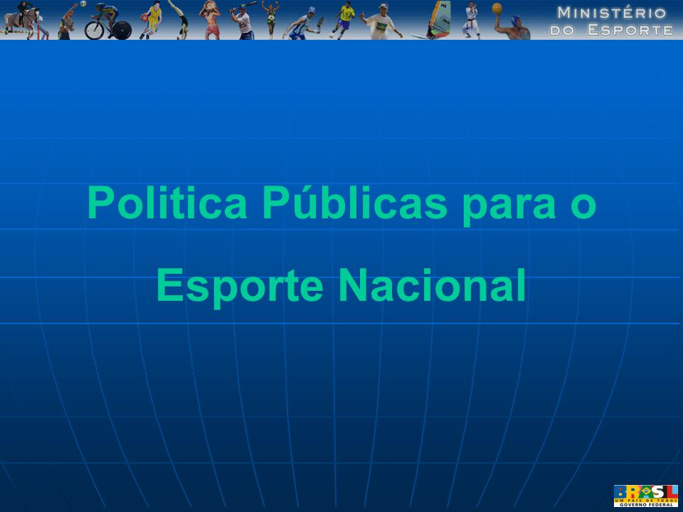 Politica Públicas para o Esporte Nacional