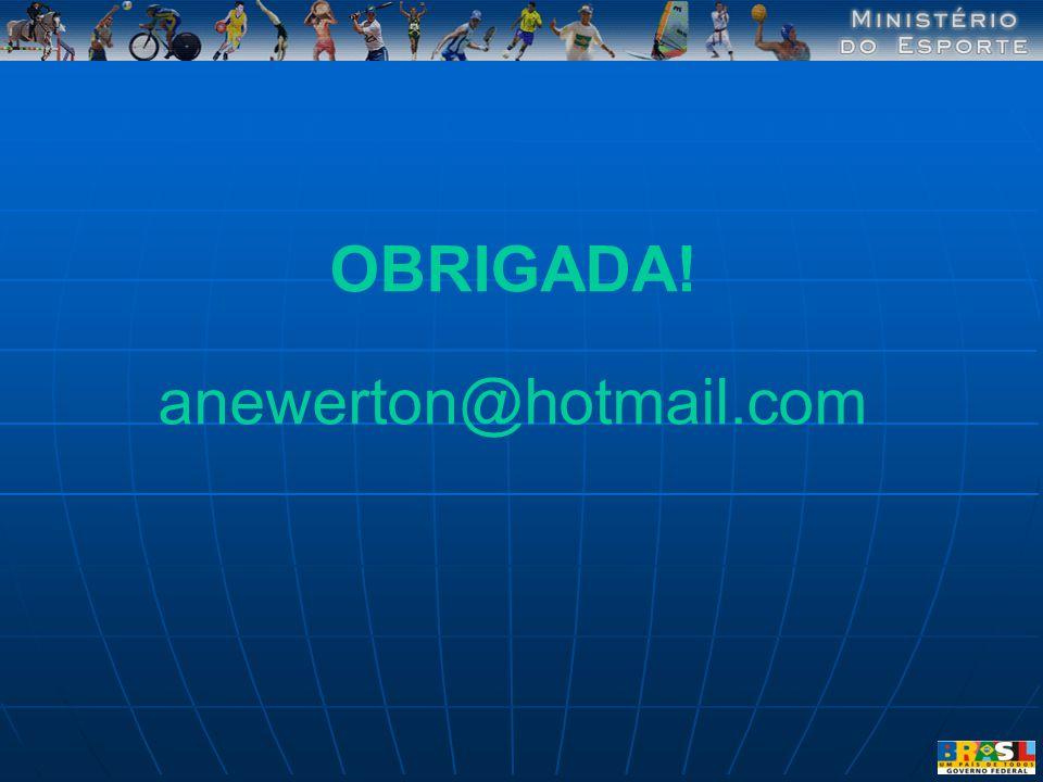 OBRIGADA! anewerton@hotmail.com
