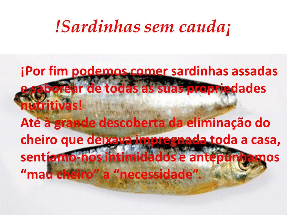 !Sardinhas sem cauda¡ ¡Por fim podemos comer sardinhas assadas e saborear de todas as suas propriedades nutritivas!