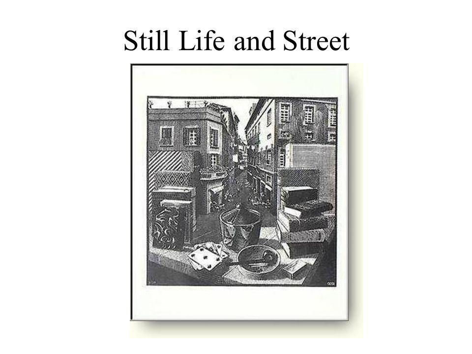 Still Life and Street