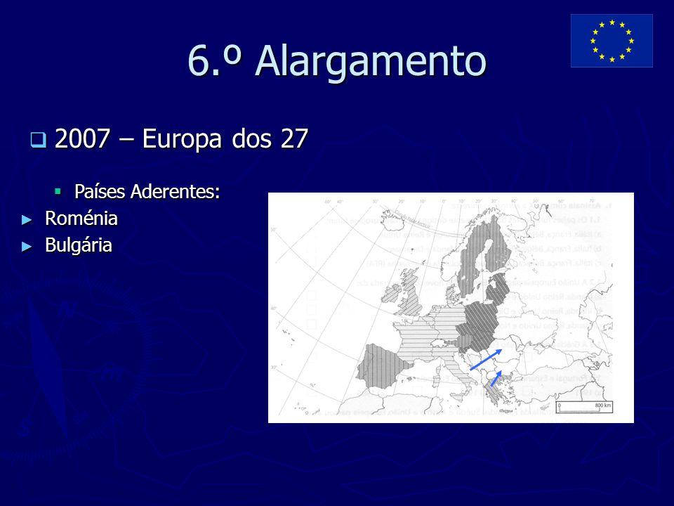 6.º Alargamento 2007 – Europa dos 27 Países Aderentes: Roménia
