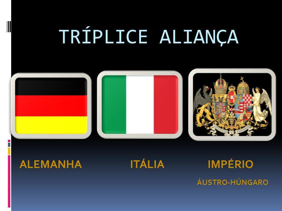 TRÍPLICE ALIANÇA ALEMANHA ITÁLIA IMPÉRIO ÁUSTRO-HÚNGARO