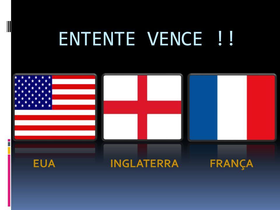 ENTENTE VENCE !! EUA INGLATERRA FRANÇA