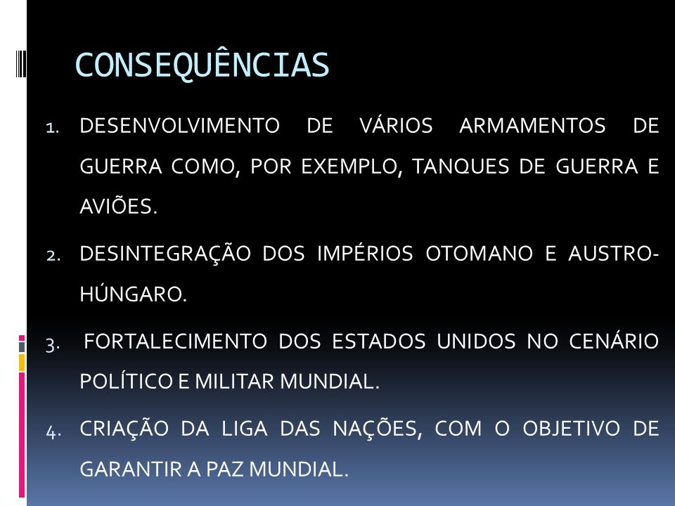 CONSEQUÊNCIAS DESENVOLVIMENTO DE VÁRIOS ARMAMENTOS DE GUERRA COMO, POR EXEMPLO, TANQUES DE GUERRA E AVIÕES.