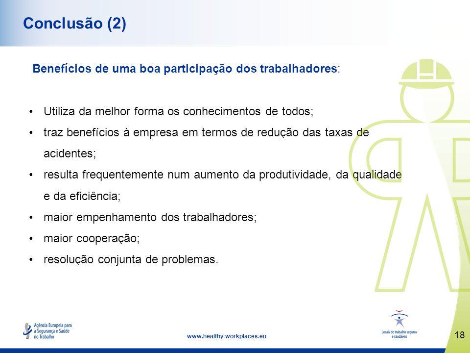 Conclusão (2) Benefícios de uma boa participação dos trabalhadores: