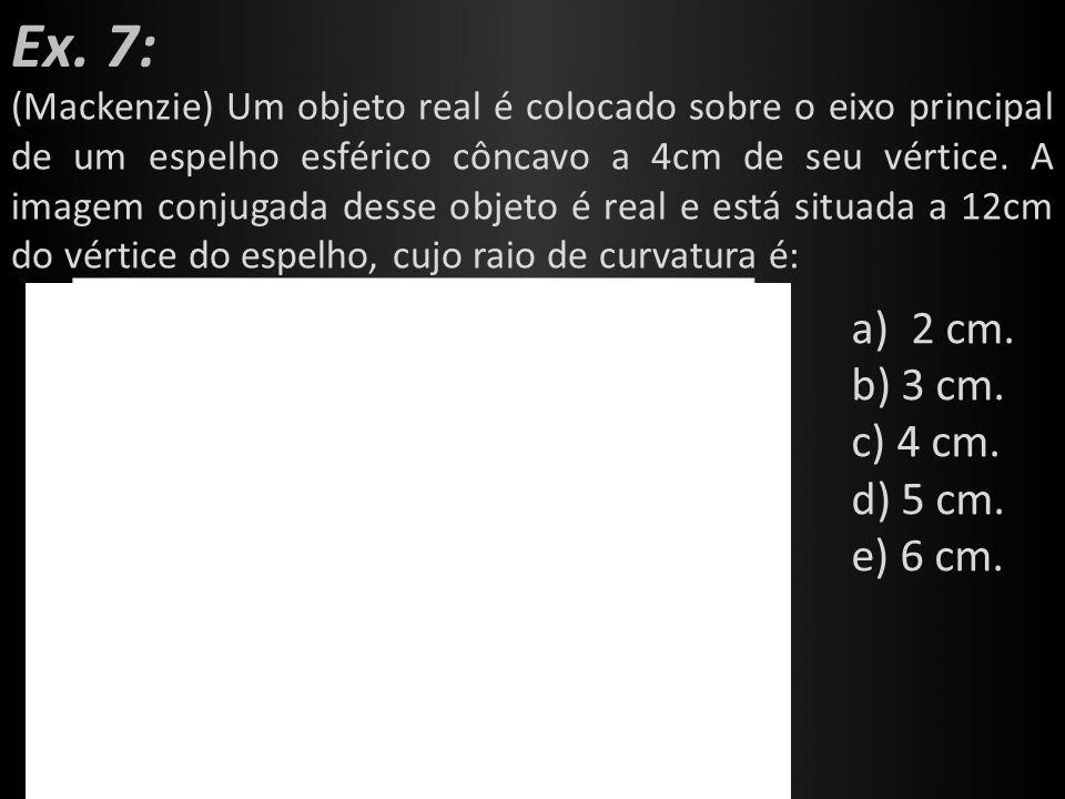 Ex. 7: 2 cm. b) 3 cm. c) 4 cm. d) 5 cm. e) 6 cm.