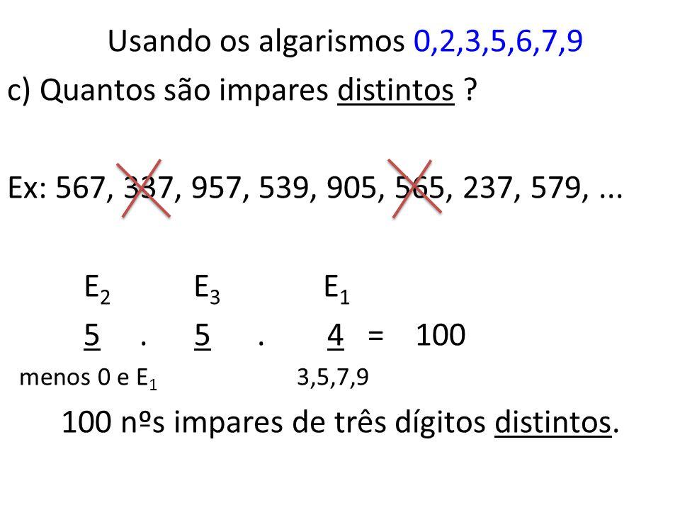 c) Quantos são impares distintos