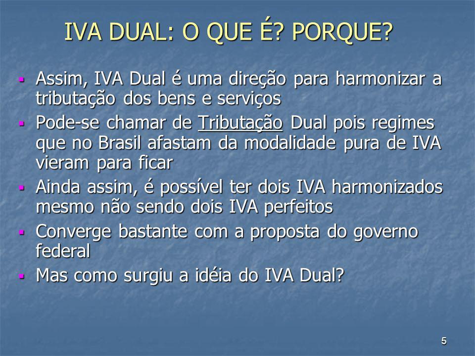 IVA DUAL: O QUE É PORQUE Assim, IVA Dual é uma direção para harmonizar a tributação dos bens e serviços.