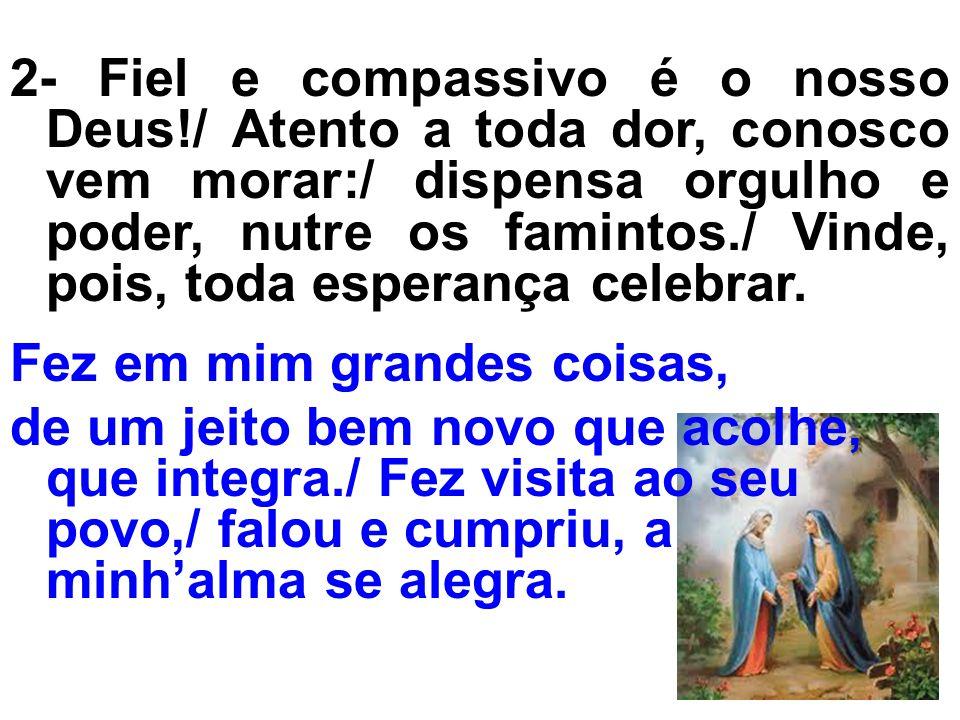 2- Fiel e compassivo é o nosso Deus