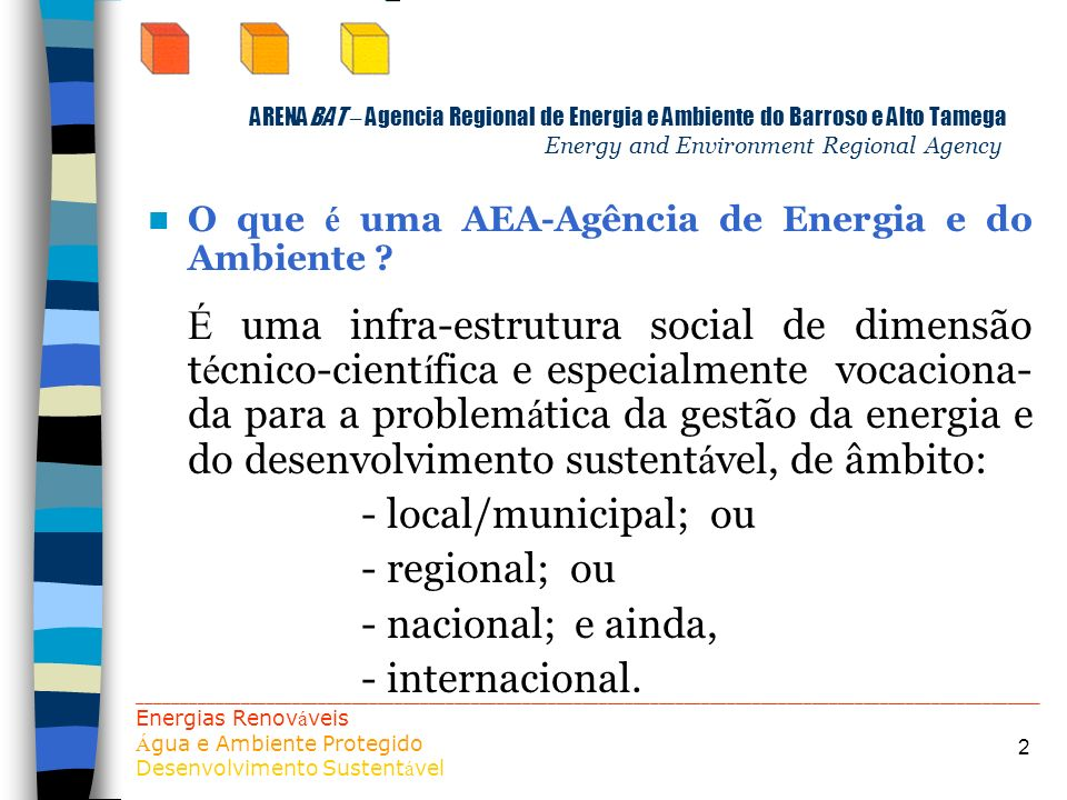 - local/municipal; ou - regional; ou - nacional; e ainda,