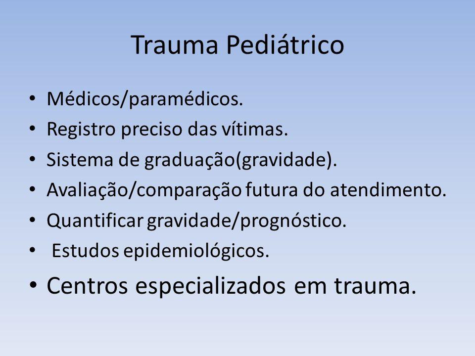 Trauma Pediátrico Centros especializados em trauma.