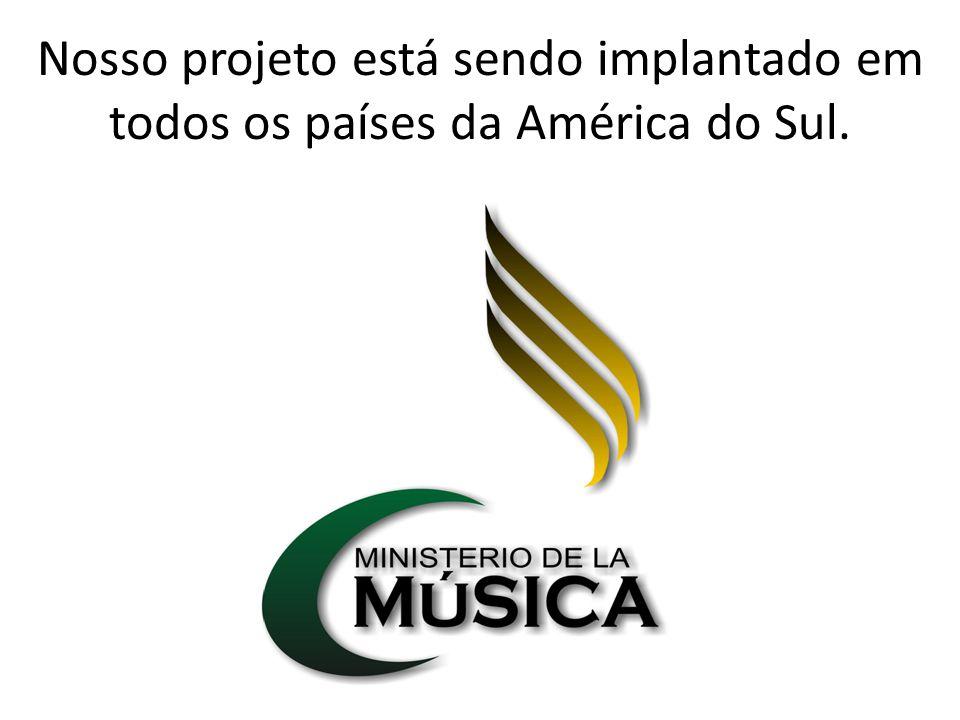 Nosso projeto está sendo implantado em todos os países da América do Sul.