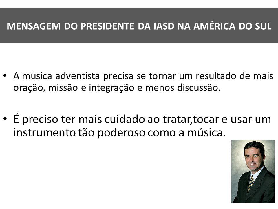 MENSAGEM DO PRESIDENTE DA IASD NA AMÉRICA DO SUL