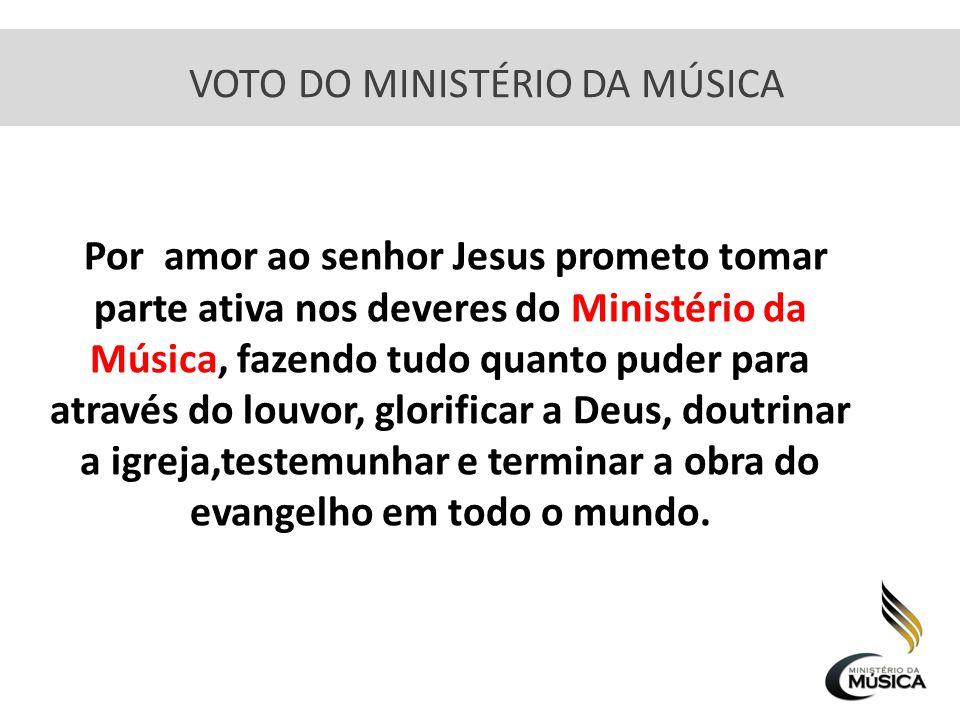 VOTO DO MINISTÉRIO DA MÚSICA