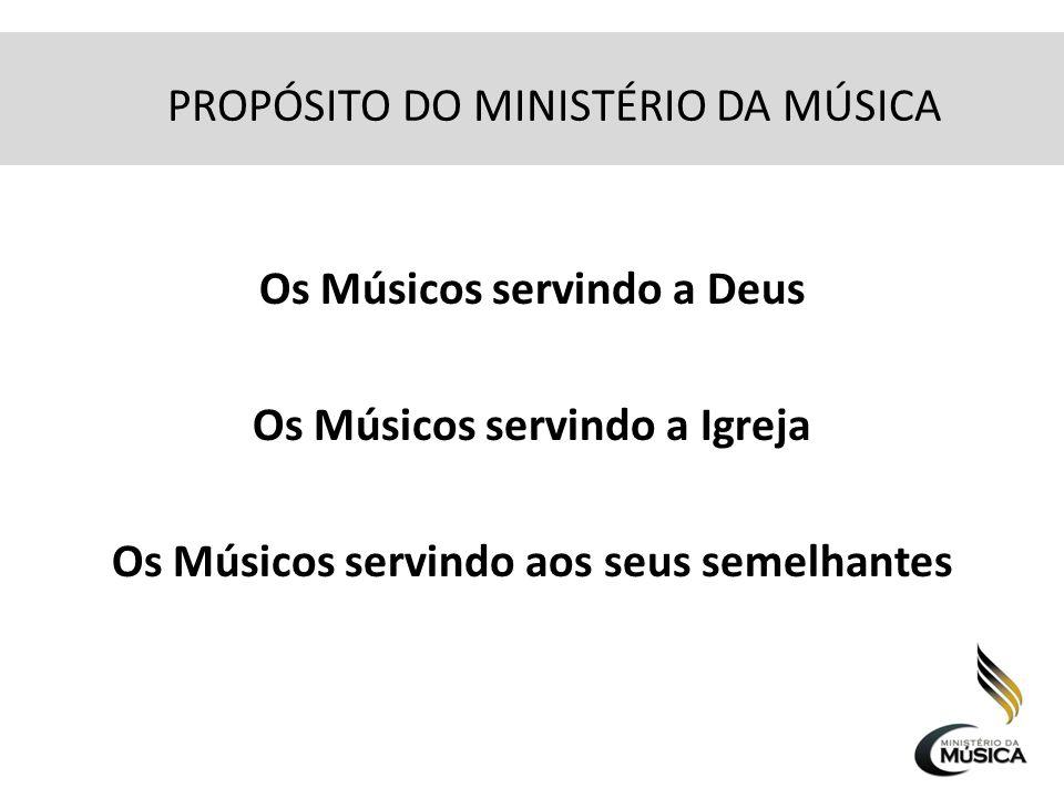 PROPÓSITO DO MINISTÉRIO DA MÚSICA