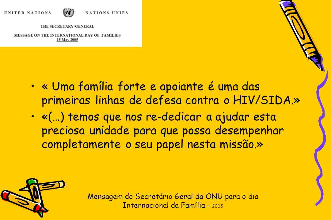 « Uma família forte e apoiante é uma das primeiras linhas de defesa contra o HIV/SIDA.»