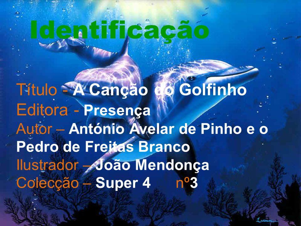 Identificação Título - A Canção do Golfinho Editora - Presença