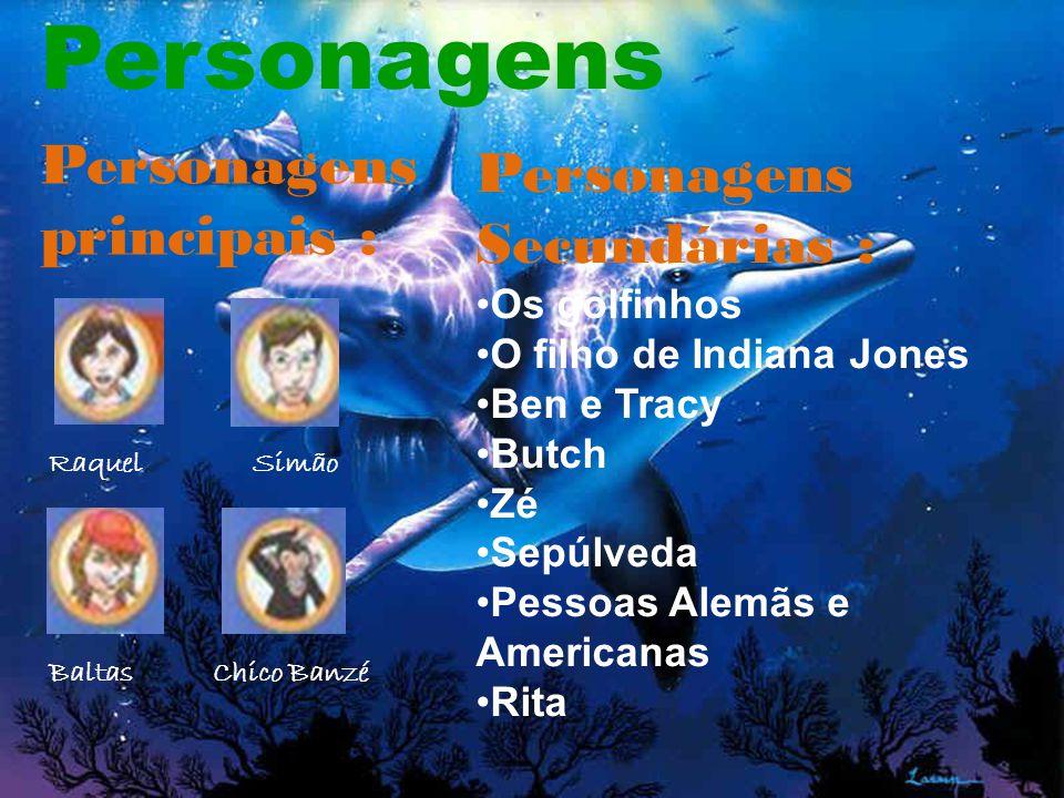 Personagens Personagens principais : Personagens Secundárias :