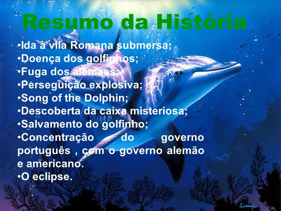 Resumo da História Ida à vila Romana submersa; Doença dos golfinhos;