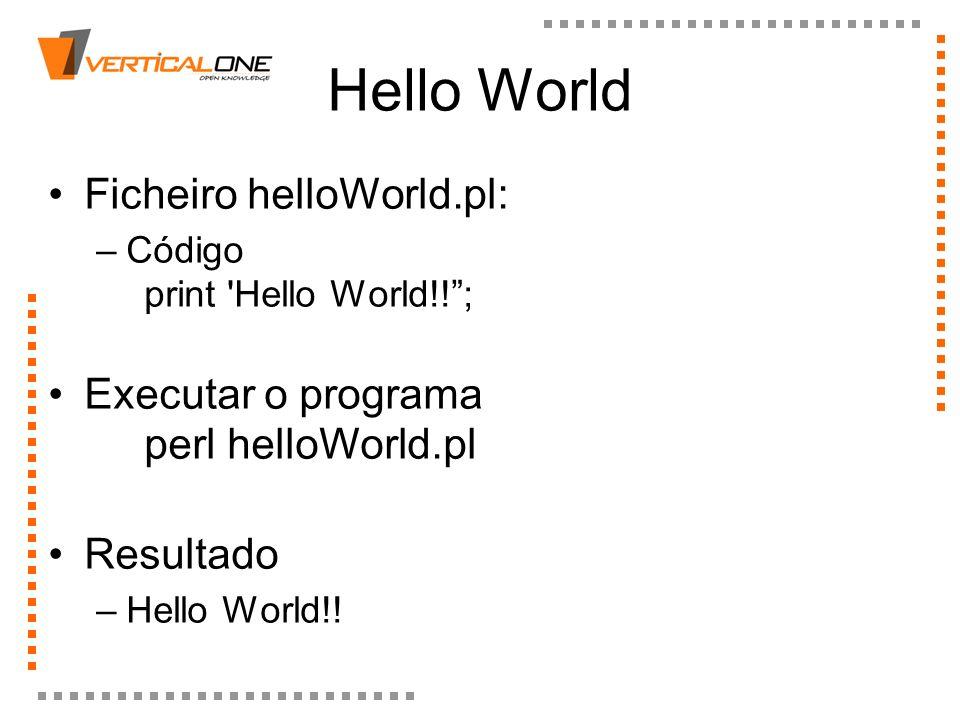 Hello World Ficheiro helloWorld.pl: