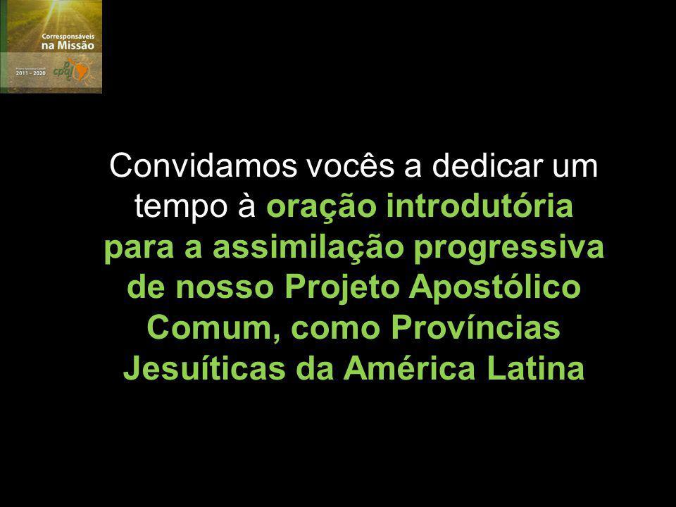 Convidamos vocês a dedicar um tempo à oração introdutória para a assimilação progressiva de nosso Projeto Apostólico Comum, como Províncias Jesuíticas da América Latina
