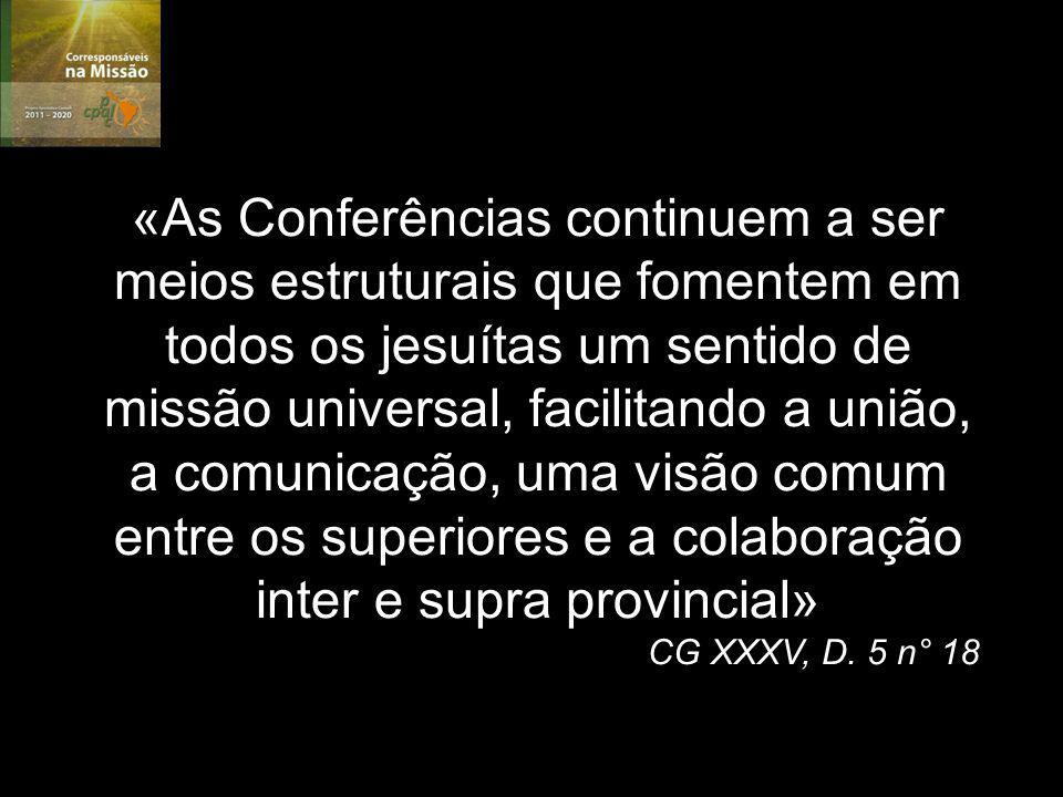 «As Conferências continuem a ser meios estruturais que fomentem em todos os jesuítas um sentido de missão universal, facilitando a união, a comunicação, uma visão comum entre os superiores e a colaboração inter e supra provincial»
