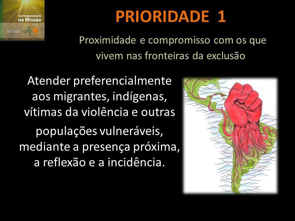 PRIORIDADE 1 Proximidade e compromisso com os que vivem nas fronteiras da exclusão