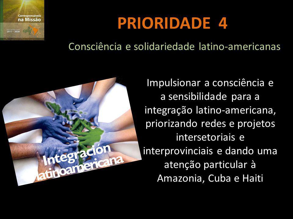 PRIORIDADE 4 Consciência e solidariedade latino-americanas