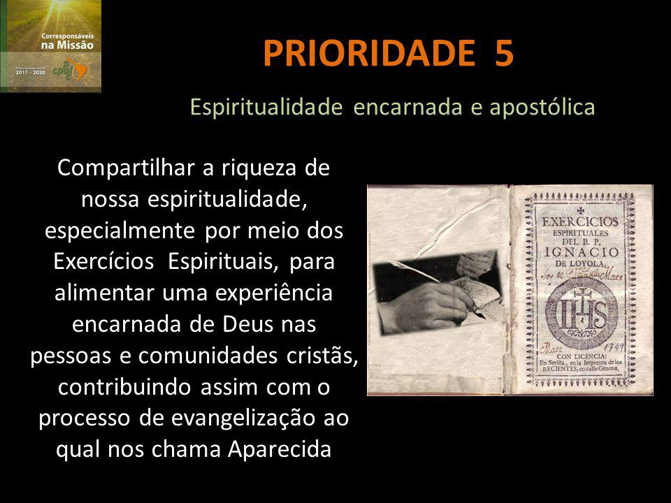 PRIORIDADE 5 Espiritualidade encarnada e apostólica