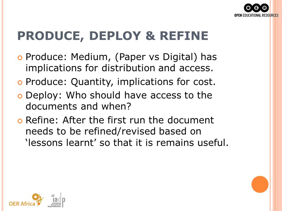 PRODUCE, DEPLOY & REFINE
