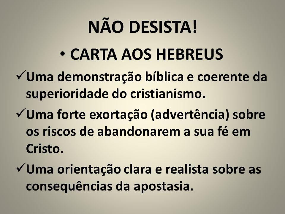 NÃO DESISTA! CARTA AOS HEBREUS