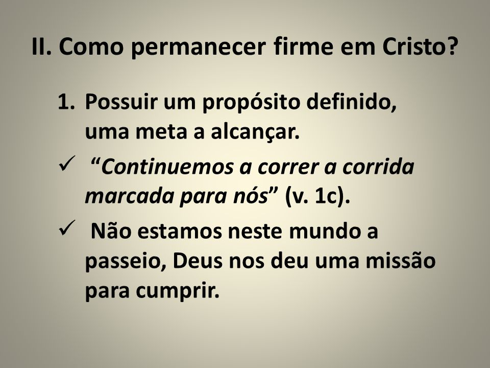 II. Como permanecer firme em Cristo