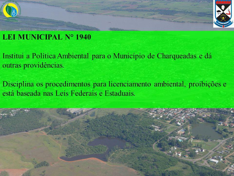 LEI MUNICIPAL N° 1940 Institui a Política Ambiental para o Município de Charqueadas e dá outras providências.