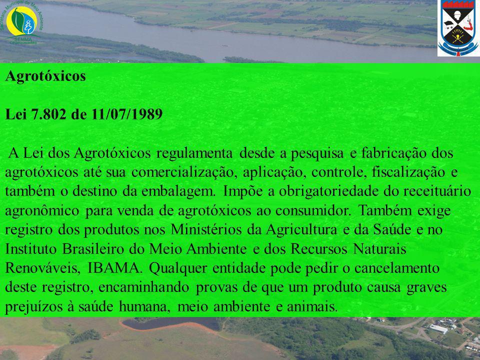 Agrotóxicos Lei 7.802 de 11/07/1989.