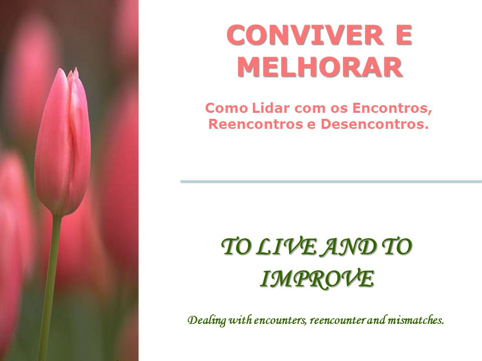 CONVIVER E MELHORAR TO LIVE AND TO IMPROVE