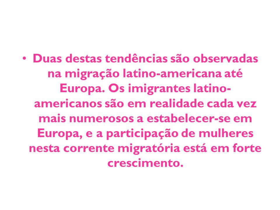 Duas destas tendências são observadas na migração latino-americana até Europa.