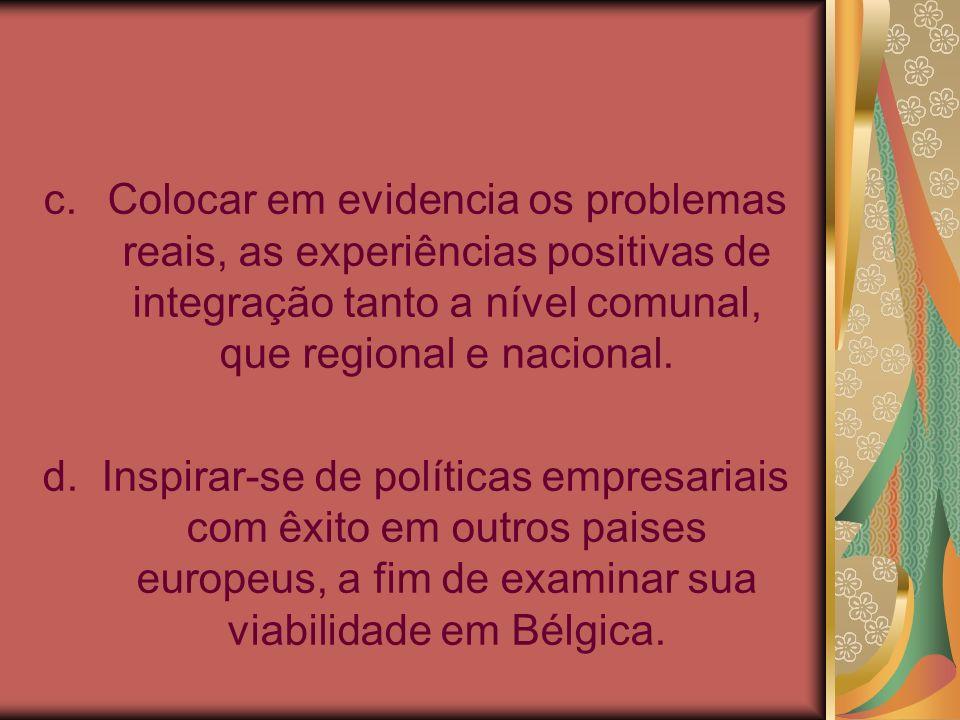 Colocar em evidencia os problemas reais, as experiências positivas de integração tanto a nível comunal, que regional e nacional.