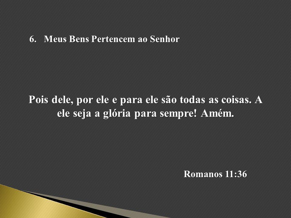 Meus Bens Pertencem ao Senhor