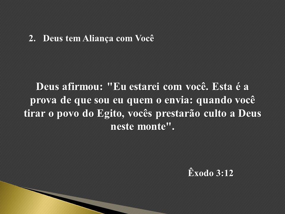 Deus tem Aliança com Você