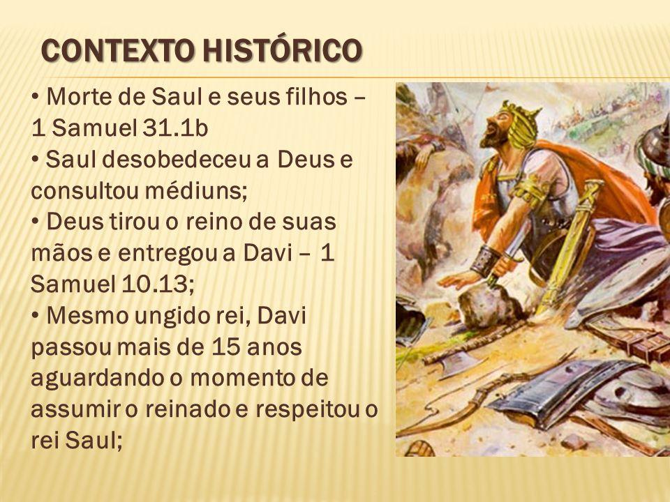 Contexto Histórico Morte de Saul e seus filhos – 1 Samuel 31.1b