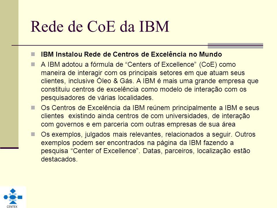 Rede de CoE da IBM IBM Instalou Rede de Centros de Excelência no Mundo